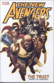 The New Avengers Vol. 7: The Trust - Brian Michael Bendis, Leinil Francis Yu, Carlo Pagulayan