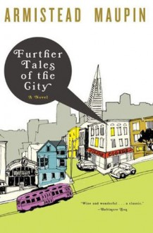 Further Tales of the City (Tales of the City Series) - Armistead Maupin