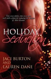 Holiday Seduction - Jaci Burton, Jaci Burton, Angela James