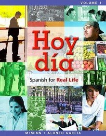 Hoy Dia: Spanish for Real Life, Volume 1 (Loose-Leaf) - John T. McMinn, Nuria Alonso García
