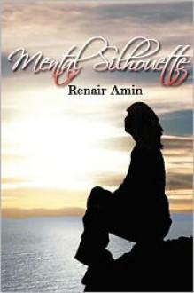 Mental Silhouette - Renair Amin