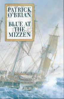 Blue at the Mizzen (Aubrey/Maturin #20) - Patrick O'Brian