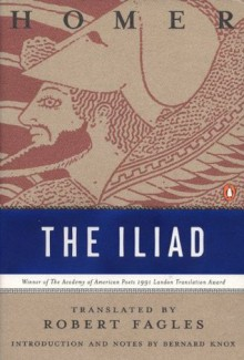 The Iliad - Homer,Bernard Knox,Robert Fagles