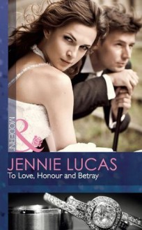 To Love, Honour and Betray (Mills & Boon Modern) - Jennie Lucas