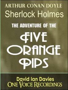 Case of the Five Orange Pips - Arthur Conan, Sir Doyle