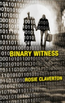 Binary Witness (The Amy Lane Mysteries) - Rosie Claverton