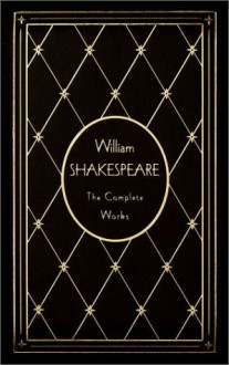 William Shakespeare: The Complete Works - William Shakespeare