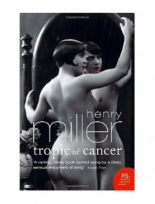 Tropic of Cancer - Henry Miller