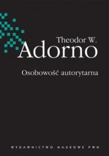 Osobowość autorytarna - Theodor Adorno
