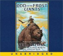 Odd and the Frost Giants (Audio) - Neil Gaiman, Neil Gaiman