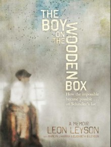 The Boy on the Wooden Box: How the Impossible Became Possible . . . on Schindler's List - Leon Leyson, Marilyn J. Harran, Elisabeth B. Leyson