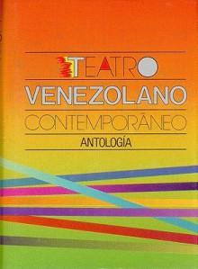 Teatro Venezolano Contemporneo: Antolog-A. - Orlando Rodriguez B., Mariela Romero, Elisa Lerner, Isaac Chocrón, Fondo de Cultura Economica (Mexico) Staff, Orlando Rodriguez B.