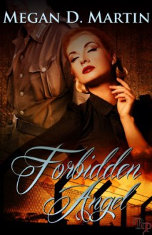 Forbidden Angel - Megan D. Martin
