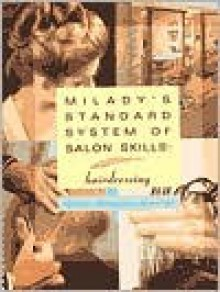 Standard System of Salon Skills: Hairdressing Student Course Book/Clinic Success Journal - Milady Publishing Company, Marybeth Janssen, Milady, Dwight Miller