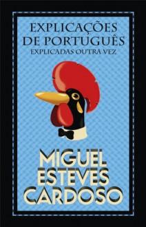 Explicações de Português - Miguel Esteves Cardoso, Rui Ricardo