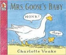 Mrs. Goose's Baby - Charlotte Voake