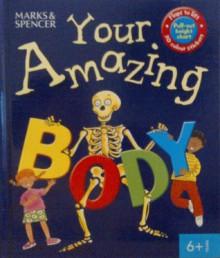 Your Amazing Body - Steve Parker, Jan Lewis