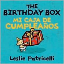 The Birthday Box - Mi Caja De Cumpleanos - Leslie Patricelli