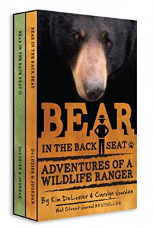 Bear in the Back Seat I and II: Adventures of a Wildlife Ranger in the Great Smoky Mountains National Park: Boxed Set - Carolyn Jourdan, Kim DeLozier