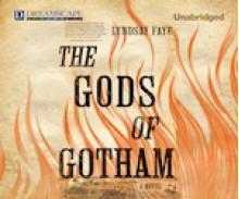 The Gods of Gotham (Timothy Wilde Mysteries #1) - Lyndsay Faye, Steven Boyer