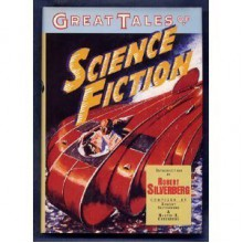 Great Tales of Science Fiction - Robert Silverberg,Martin H. Greenberg