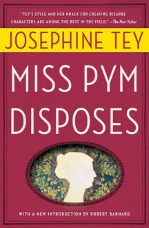 Miss Pym Disposes - Josephine Tey
