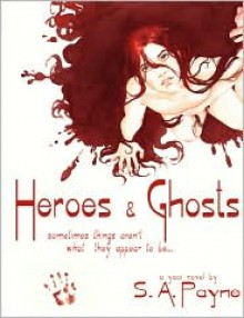 Heroes & Ghosts - S.A. Payne