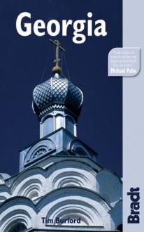 Georgia, 3rd: The Bradt Travel Guide - Tim Burford