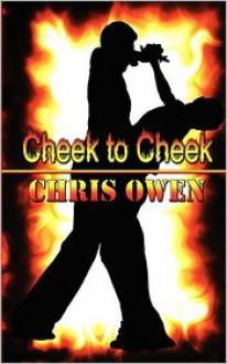 Cheek to Cheek - Chris Owen
