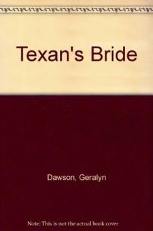 The Texan's Bride - Geralyn Dawson