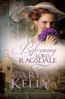 Reforming Lord Ragsdale - Carla Kelly