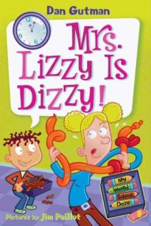 Mrs. Lizzy Is Dizzy! (My Weird School Daze #9) - Dan Gutman, Jim Paillot