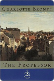 The Professor - Charlotte Brontë