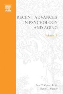 Recent Advances in Psychology and Aging - Paul Costa, Ilene C. Siegler