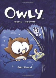 Owly, Vol. 3: Flying Lessons - Andy Runton
