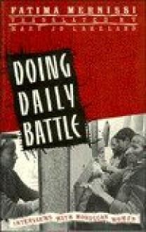 Doing Daily Battle - Fatima Mernissi, Fatima Mernissi, Jo Lakeland