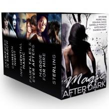 Magic after Dark - S.M. Reine, Danielle Monsch, Deanna Chase, Dannika Dark, Marie Hall, Kate Danley