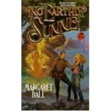 No Earthly Sunne - Margaret Ball