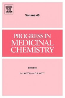 Progress in Medicinal Chemistry, Volume 48 - G. Lawton, D.R. Witty