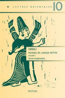 Nisili: Manuel de Langue Hittite, Volume I - Sylvie Vanseveren