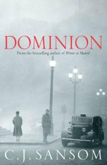 Dominion - C.J. Sansom