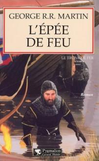 L'épée de feu (Le Trône de fer, #7) - Jean Sola