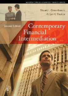 Contemporary Financial Intermediation - Stuart I. Greenbaum, Anjan V. Thakor