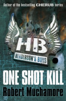 One Shot Kill - Robert Muchamore