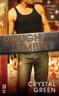 Rough and Tumble (Rough and Tumble Series) - Crystal Green