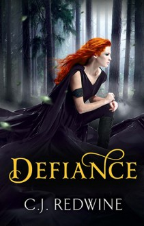 Defiance (The Courier's Daughter Trilogy, #1) - C.J. Redwine