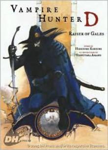 Vampire Hunter D Volume 02: Raiser of Gales - Hideyuki Kikuchi, Yoshitaka Amano