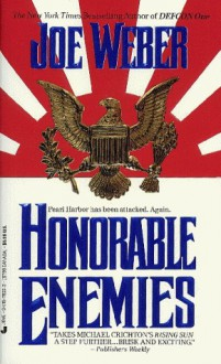 Honorable Enemies - Joe Weber, Bill Weideman