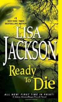 Ready to Die (Selena Alvarez and Regan Pescoli) - Lisa Jackson