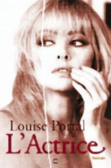actrice: roman - Louise Portal